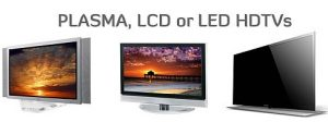 Plasma-or LCD-or-LED