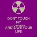 dont-touch-my-computer-and-save-your-life